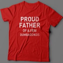 """Футболка в подарок для папы с надписью """"Proud father of a few dumbass kids"""" (""""Гордый отец нескольких засранцев"""")"""