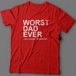 """Футболка в подарок для папы с надписью """"Worst dad ever (just kidding. I'm awesome.)"""""""