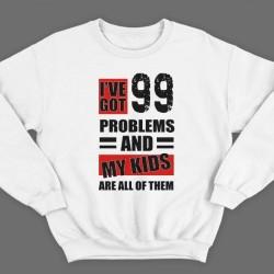 """Свитшот в подарок для папы с надписью """"I've got 99 problems and my kids are all of them"""""""