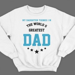"""Свитшот в подарок для папы с надписью """"My daughter thinks i'm the world's greatest DAD"""""""