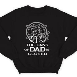 """Свитшот в подарок для папы с надписью """"The bank of Dad is closed"""" (""""Банк имени отца закрыт"""")"""