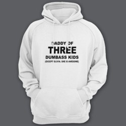 "Толстовка с капюшоном для папы с надписью ""Daddy of three dumbass kids (Except Olivia. She is awesome)"""