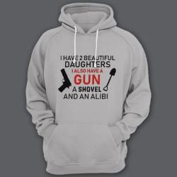"Толстовка с капюшоном для папы с надписью ""I have 2 beautiful daughters. I also have a gun, a shovel and an alibi"""