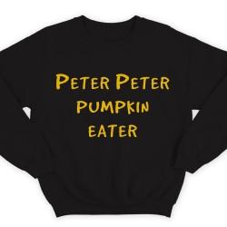 """Прикольные свитшоты с надписью """"Peter Peter pumpkin eater"""" (""""Питер Питер тыквоед"""")"""