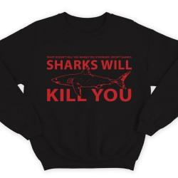 "Прикольные свитшоты с надписью ""Sharks will kill you"" (""Акула убьет тебя"")"