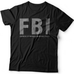 """FBI Female Body Inspector"""