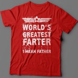 "Прикольная футболка с надписью ""World's greatest farter. I mean father"""