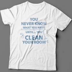 """Прикольная футболка с надписью """"You never know what you have until you clean your room"""""""