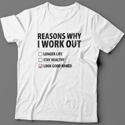 """Reasons why i workout"""